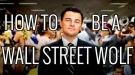 How To Be a Wall Street Wolf- EPIC HOW TO