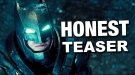 Honest Teaser: Batman Vs Superman: Dawn of Justice