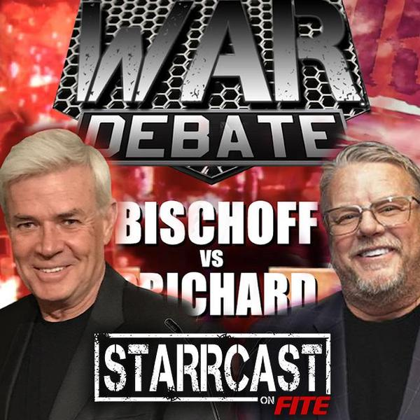 STARRCAST: Monday Night Wars Debate (Prichard/Bischoff)