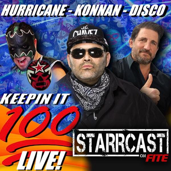 STARRCAST: Keepin' It 100! W/ KONNAN, Disco, & Hurricane